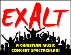 Exalt, A Christian Music Concert Spectacular!